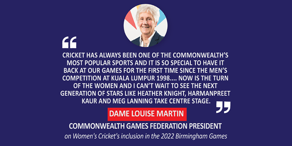 Dame Louise Martin, Commonwealth Games Federation President on Women's Cricket's inclusion in the 2022 Birmingham Games