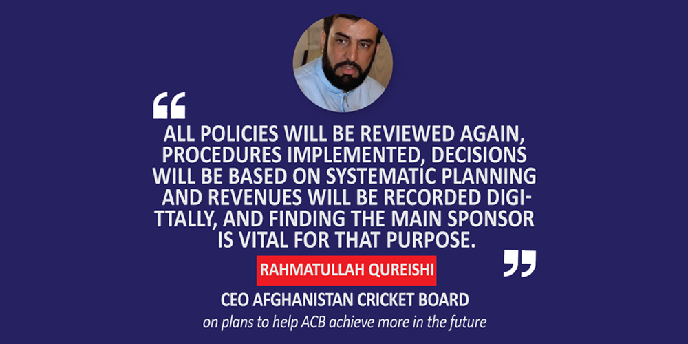 Rahmatullah Qureishi, CEO Afghanistan Cricket Board on plans to help ACB achieve more in the future