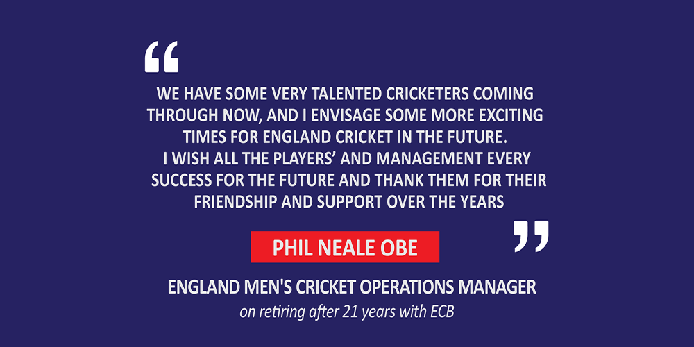 Phil Neale OBE, England Men's Cricket Operations Manager on retiring after 21 years with ECB