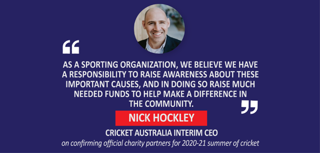 Nick Hockley, Cricket Australia Interim CEO on confirming official charity partners for 2020-21 summer of cricket