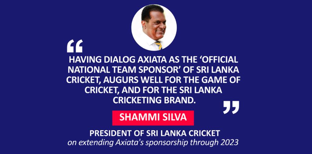 Shammi Silva, President of Sri Lanka Cricket on extending Axiata's sponsorship through 2023