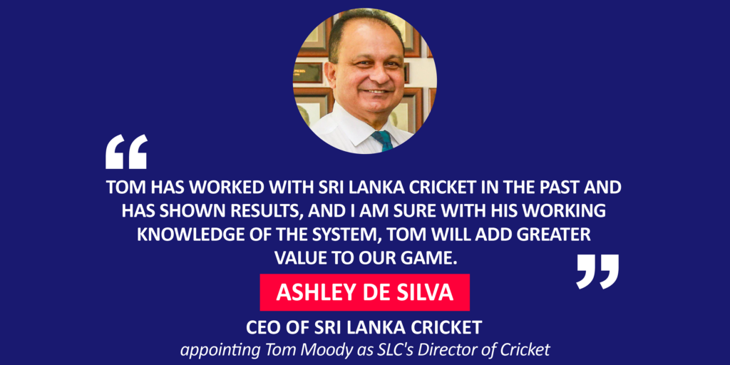 Ashley De Silva, CEO of Sri Lanka Cricket appointing Tom Moody as SLC's Director of Cricket