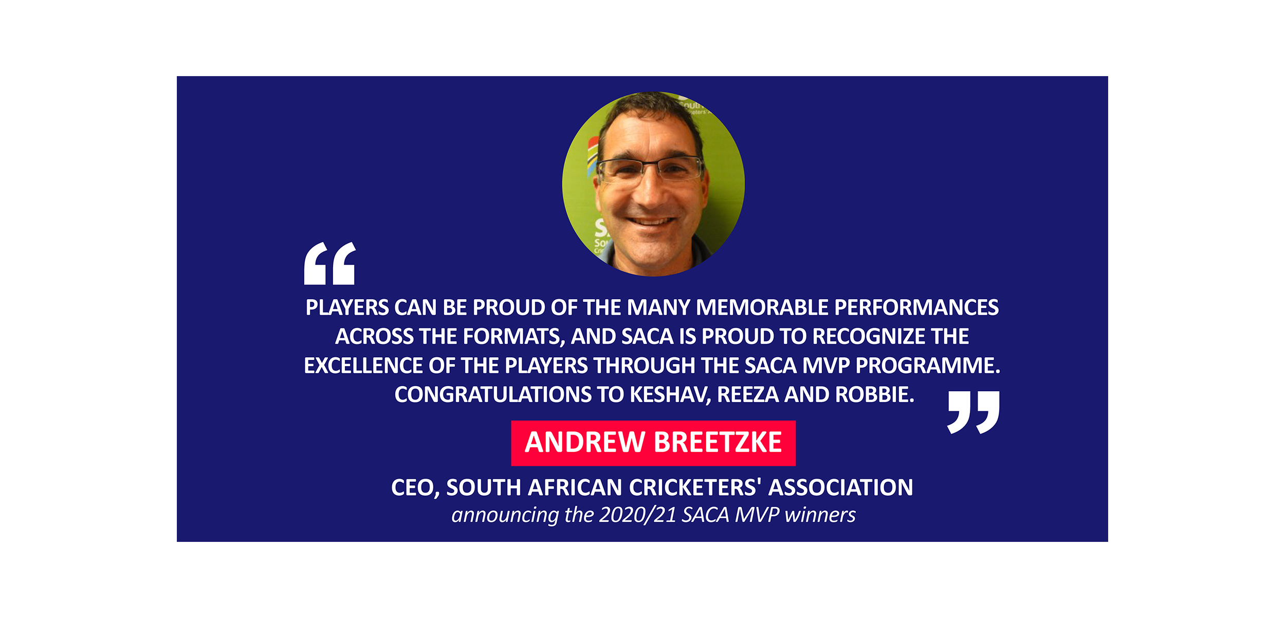 Andrew Breetzke, CEO, South African Cricketers' Association announcing the 2020/21 SACA MVP winners