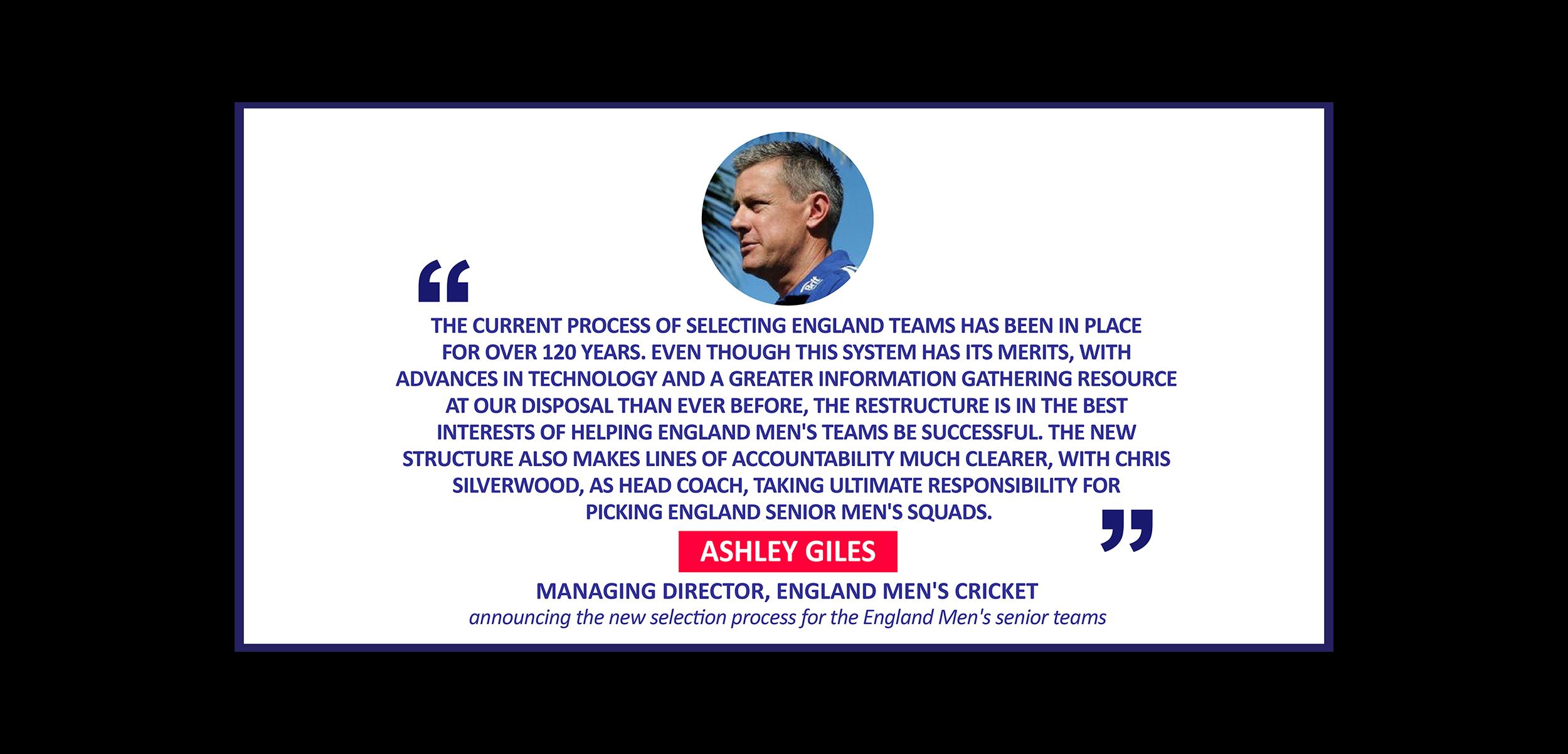 Ashley Giles, Managing Director, England Men's Cricket announcing the new selection process for the England Men's senior teams