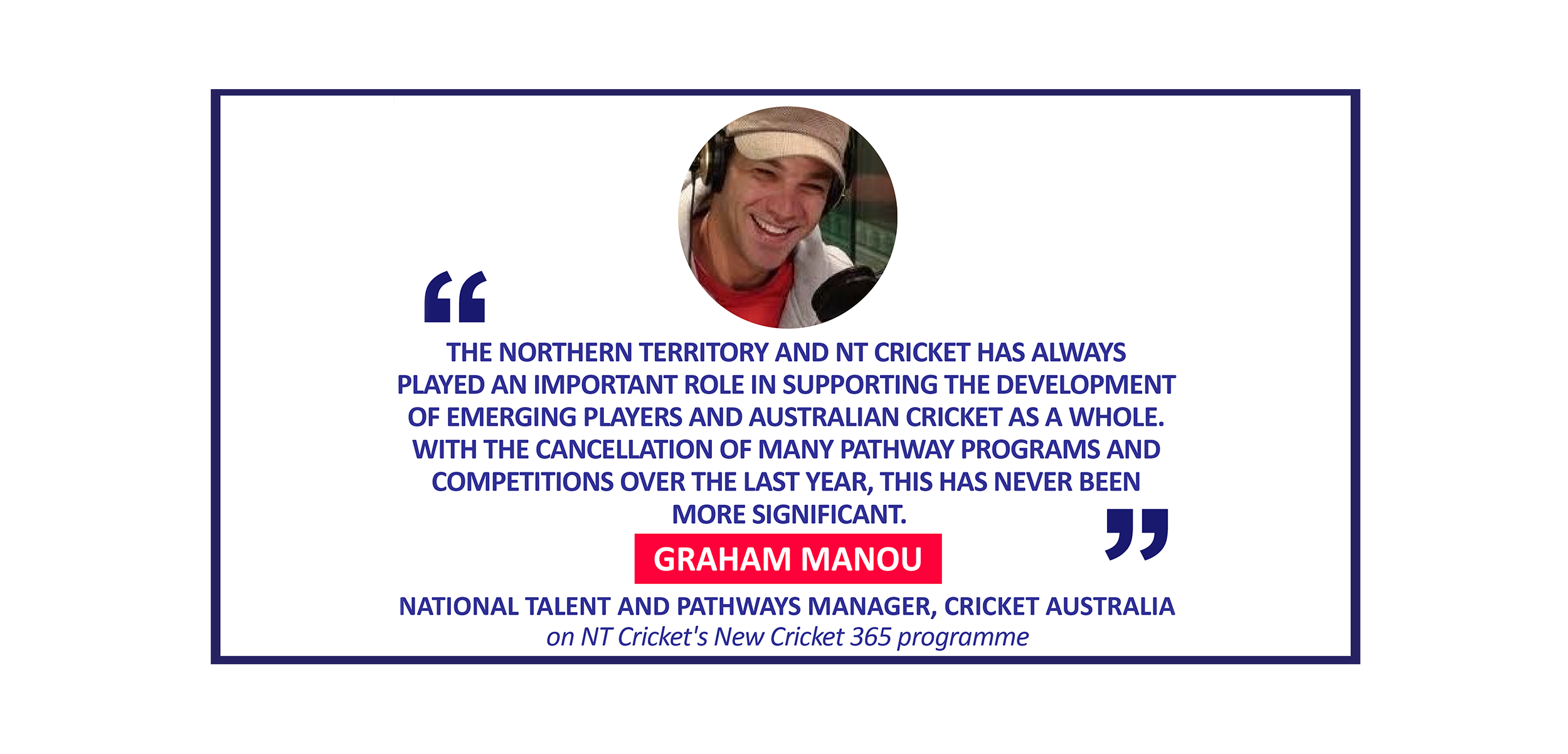 Graham Manou, National Talent and Pathways Manager, Cricket Australia on NT Cricket's New Cricket 365 programme