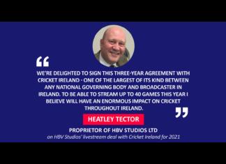 Heatley Tector, proprietor of HBV Studios Ltd on HBV Studios' livestream deal with Cricket Ireland for 2021