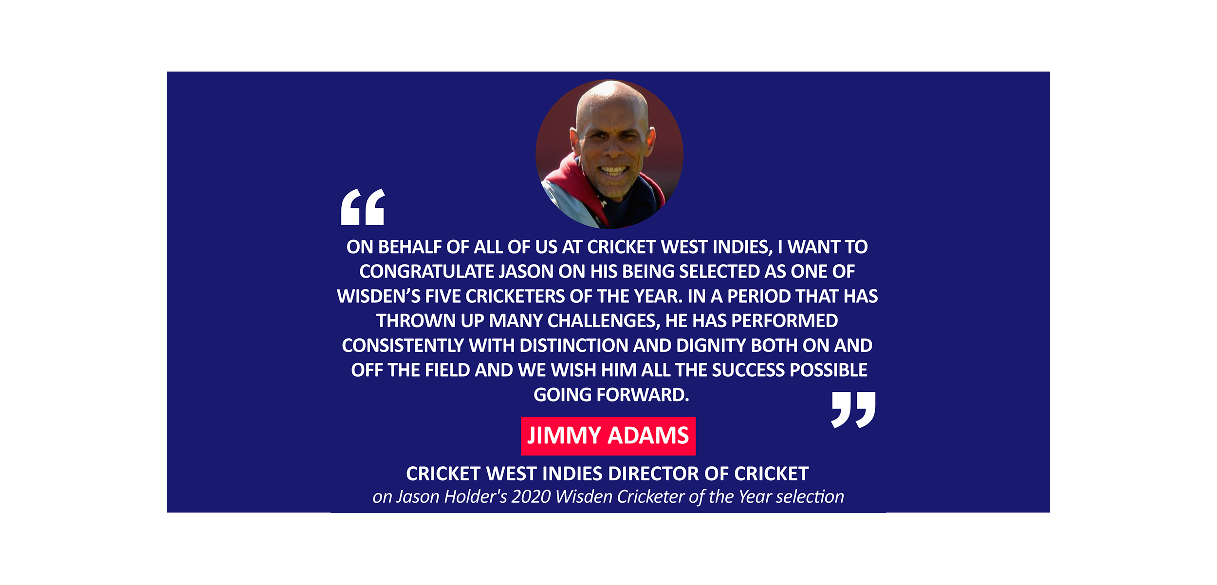 Jimmy Adams, Cricket West Indies Director of Cricket on Jason Holder's 2020 Wisden Cricketer of the Year selection