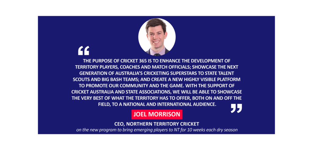 Joel Morrison, CEO, Northern Territory Cricket on the new program to bring emerging players to NT for 10 weeks each dry season