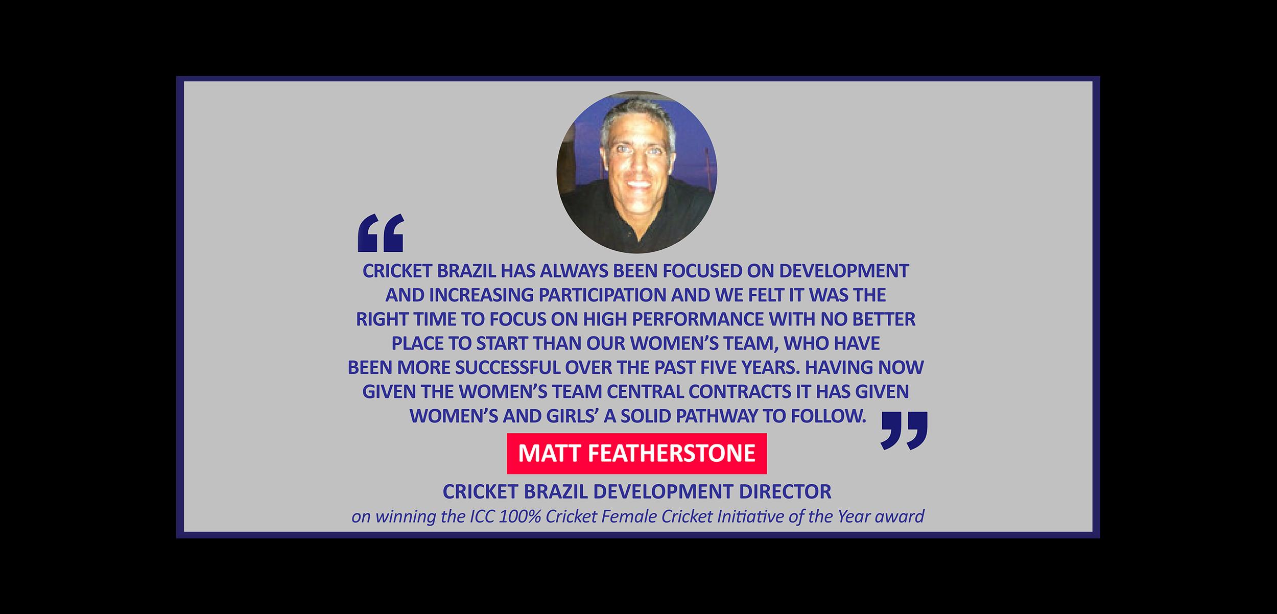 Matt Featherstone, Cricket Brazil Development Director on winning the ICC 100% Cricket Female Cricket Initiative of the Year award