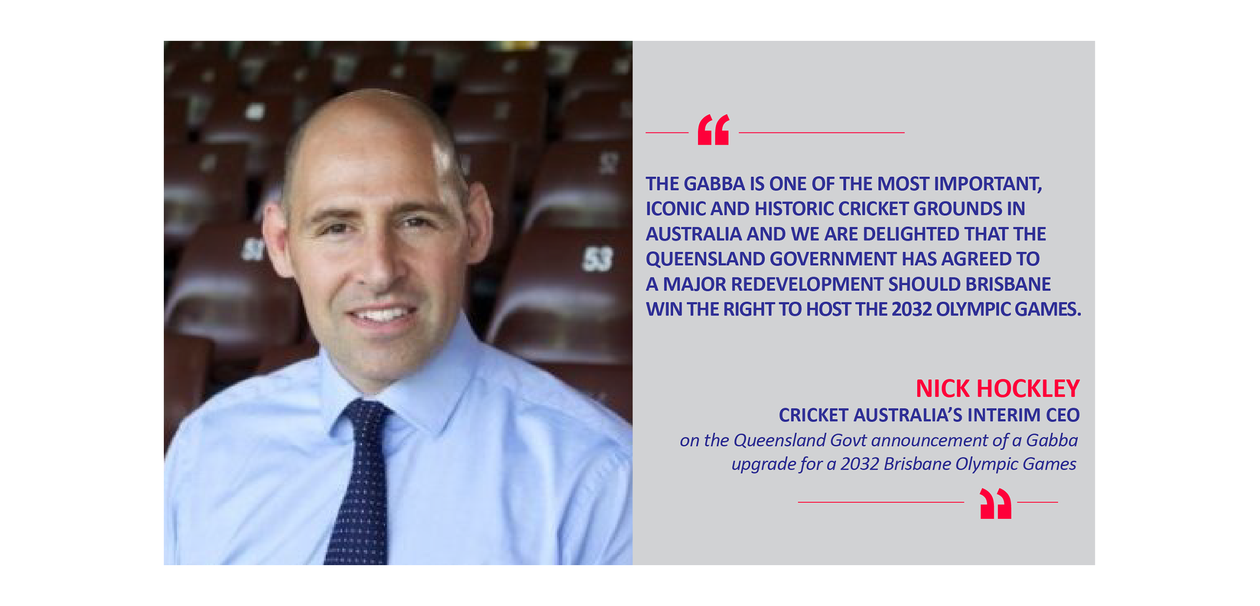 Nick Hockley, Cricket Australia's Interim CEO on the Queensland Govt announcement of a Gabba upgrade for a 2032 Brisbane Olympic Games