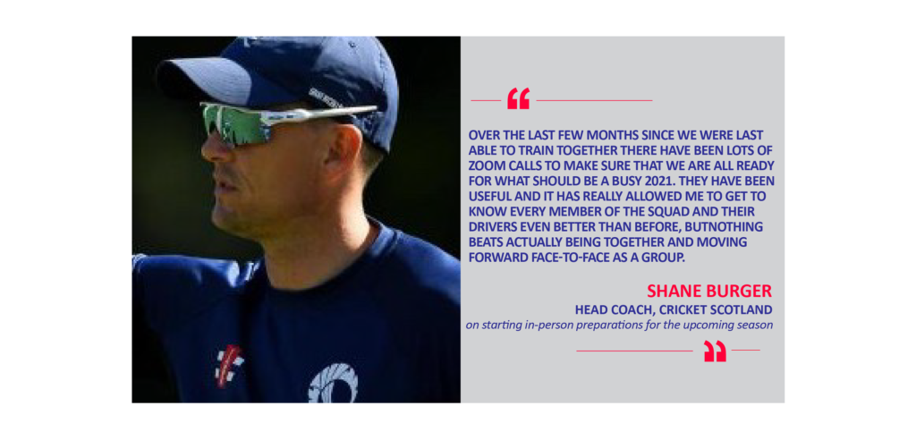 Shane Burger, Head Coach, Cricket Scotland on starting in-person preparations for the upcoming season