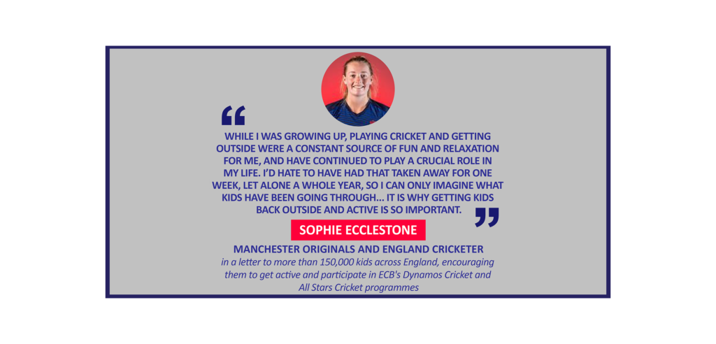 Sophie Ecclestone, Manchester Originals and England Cricketer in a letter to more than 150,000 kids across England, encouraging them to get active and participate in ECB's Dynamos Cricket and All Stars Cricket programmes