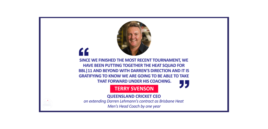 Terry Svenson, Queensland Cricket CEO on extending Darren Lehmann's contract as Brisbane Heat Men's Head Coach by one year
