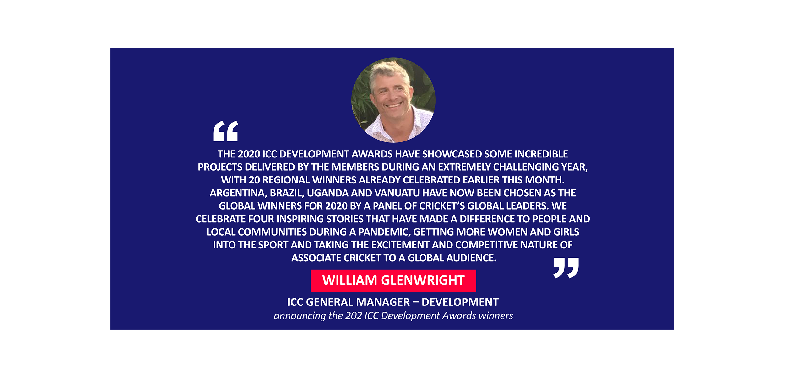 William Glenwright , ICC General Manager – Development announcing the 202 ICC Development Awards winners
