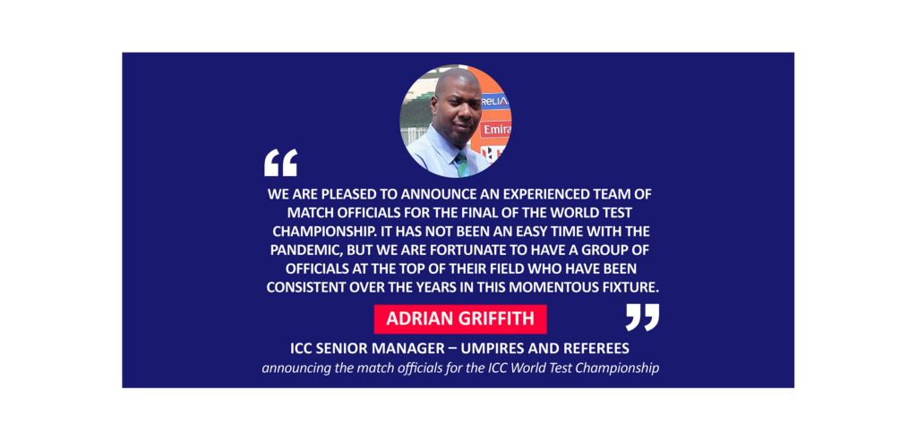 Adrian Griffith, ICC Senior Manager – Umpires and Referees announcing the match officials for the ICC World Test Championship