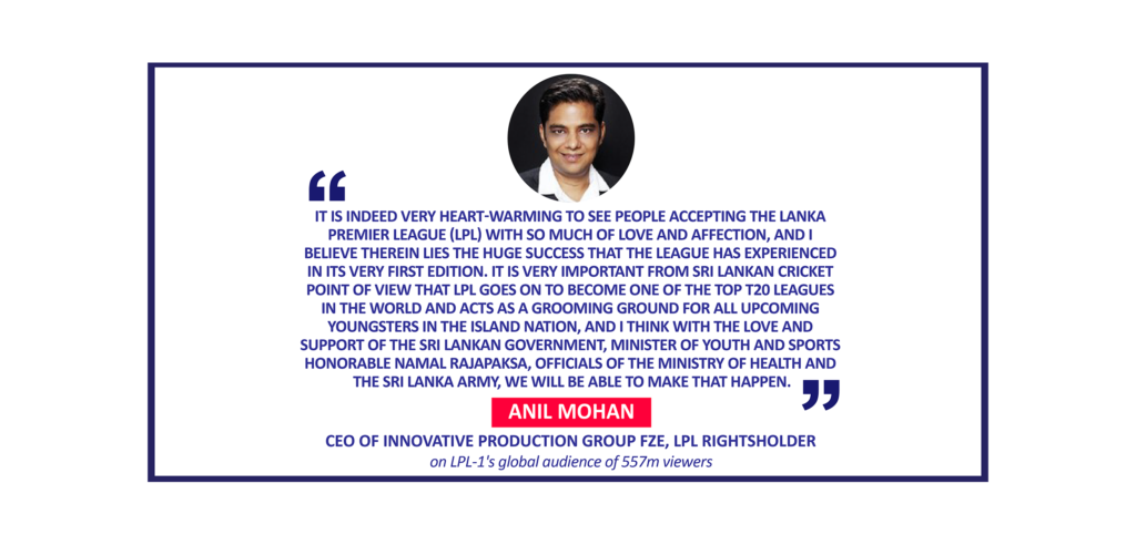 Anil Mohan, CEO of Innovative Production Group FZE, LPL rightsholder on LPL-1's global audience of 557m viewers