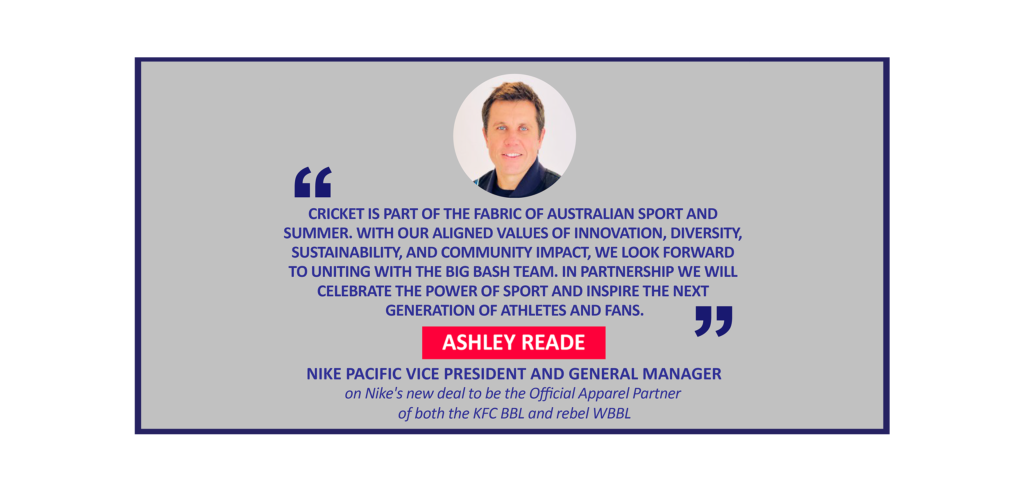 Ashley Reade, Nike Pacific Vice President and General Manager on Nike's new deal to be the Official Apparel Partner of both the KFC BBL and rebel WBBL