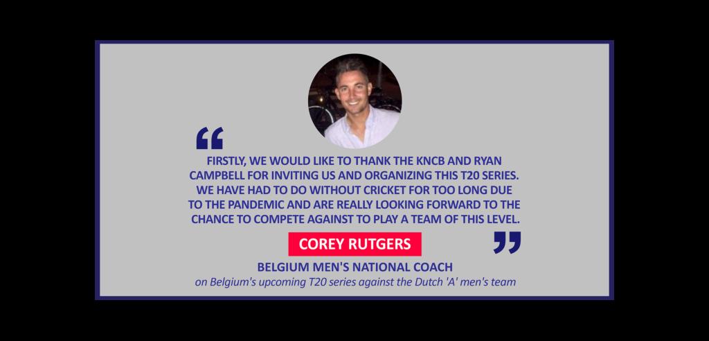 Corey Rutgers, Belgium Men's National Coach on Belgium's upcoming T20 series against the Dutch 'A' men's team