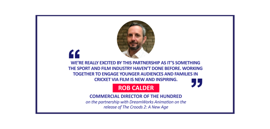 Rob Calder, Commercial Director of The Hundred on the partnership with DreamWorks Animation on the release of The Croods 2: A New Age