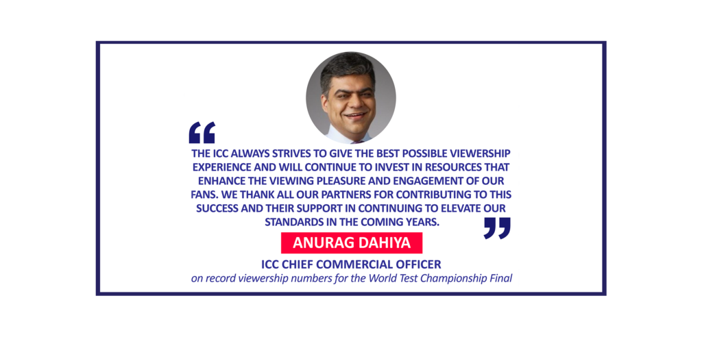 Anurag Dahiya, ICC Chief Commercial Officer on record viewership numbers for the World Test Championship Final