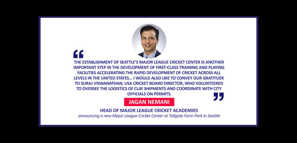 Jagan Nemani, Head of Major League Cricket Academies announcing a new Major League Cricket Center at Tollgate Farm Park in Seattle