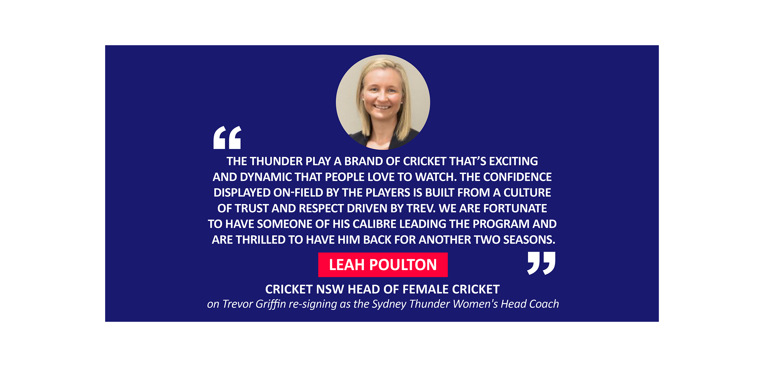 Leah Poulton, Cricket NSW Head of Female Cricket on Trevor Griffin re-signing as the Sydney Thunder Women's Head Coach