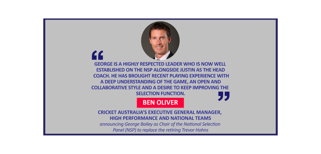 Ben Oliver, Cricket Australia's Executive General Manager, High Performance and National Teams announcing George Bailey as Chair of the National Selection Panel (NSP) to replace the retiring Trevor Hohns