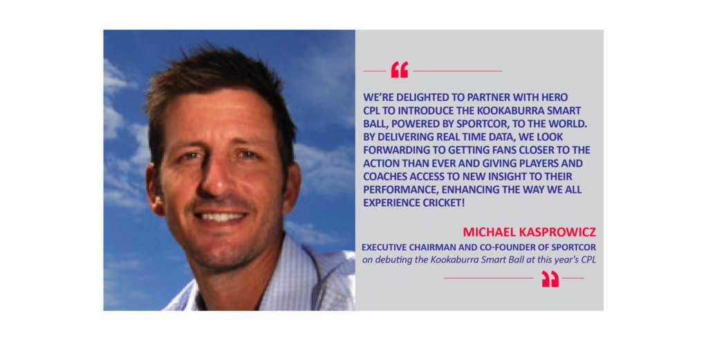 Michael Kasprowicz, Executive Chairman and Co-Founder of Sportcor on debuting the Kookaburra Smart Ball at this year's CPL