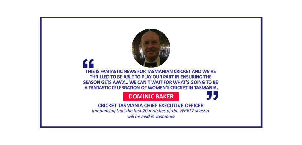 Dominic Baker, Cricket Tasmania Chief Executive Officer announcing that the first 20 matches of the WBBL7 season will be held in Tasmania